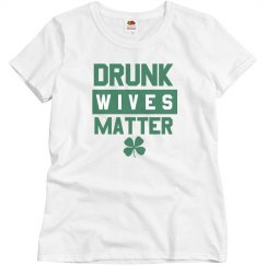 Drunk Wives Matter St. Pat's Day