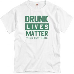 Custom Drunk Lives Matter