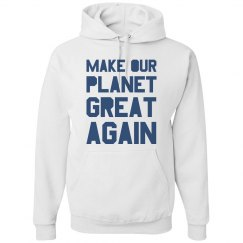 Make our planet great again blue hoodie.