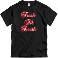 Fresh til death