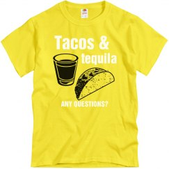 Tacos And Tequila Any ?'s