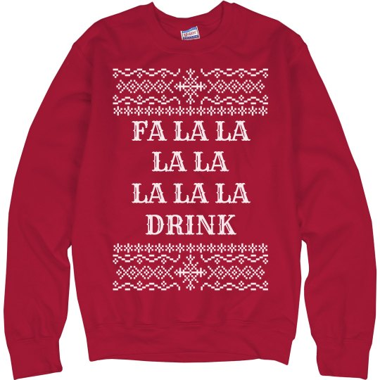 Fa La La Drink Ugly Sweater
