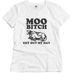 Get Out My Hay T-Shirt