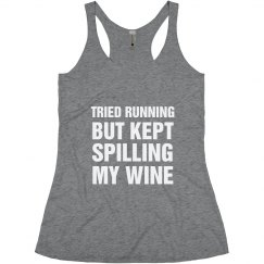 Tried Running Spill Wine