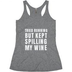Tried Running Spill Wine