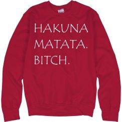 Hakuna Matata Bitch