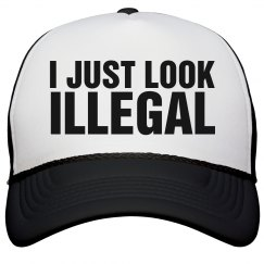 I Just Look Illegal Cap