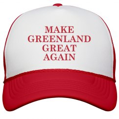 Make Greenland Great Again.