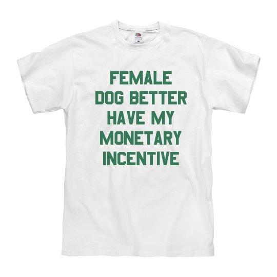 Female Dog Monetary Incentive