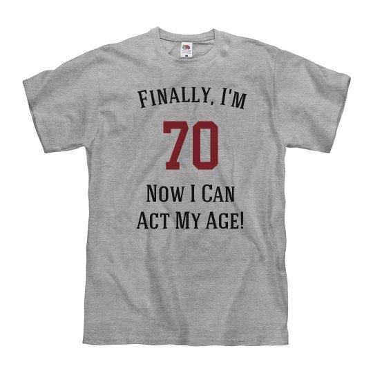 Finally, I'm 70