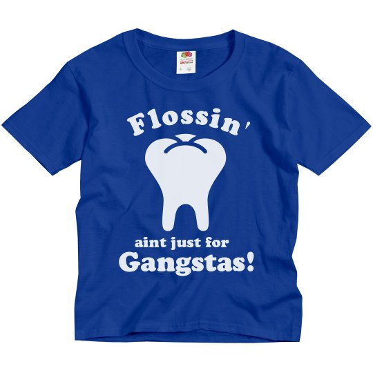 Flossin' Aint Gangsta