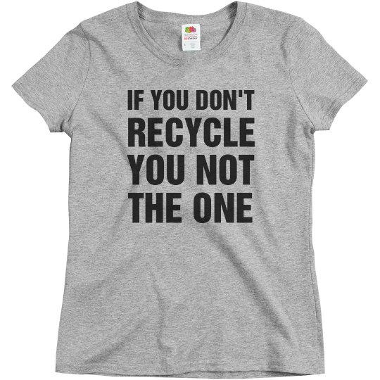 Funny If You Don't Recycle