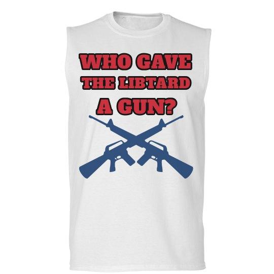 Funny Liberal Gun Owner