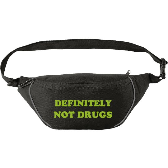 Funny Not Drugs Fanny Pack
