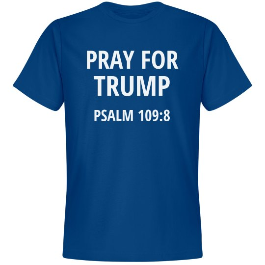 Funny Pray For Trump Psalm 109:8