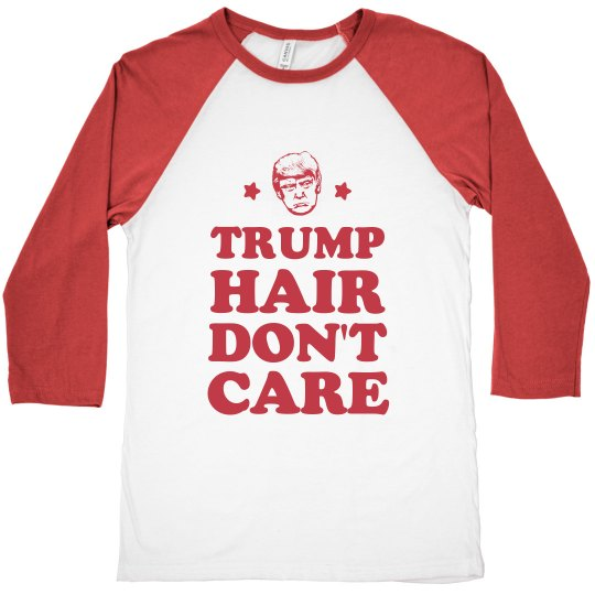 Funny Trump Hair Don't Care