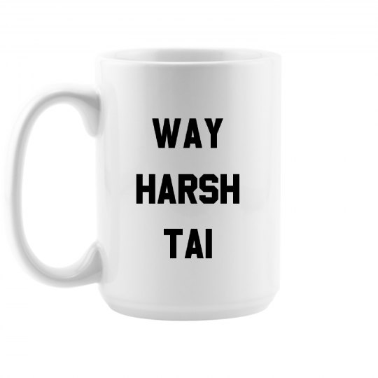 Funny Way Harsh Tai
