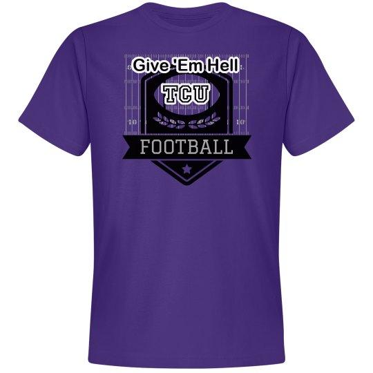 Give Em Hell TCU Football