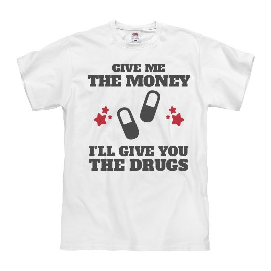 Give You the Drugs