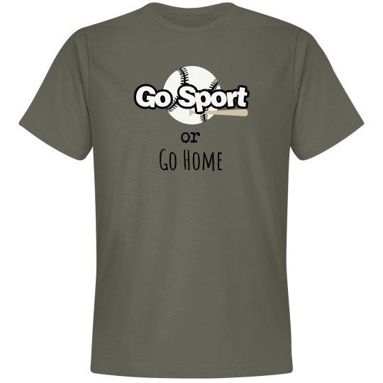 Go Sport or Go Home (Baseball)