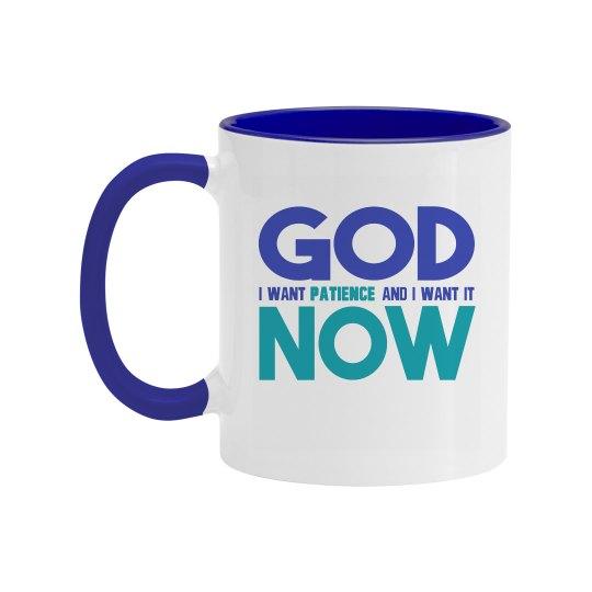 God I Want Patience NOW Two Tone Coffee Mug