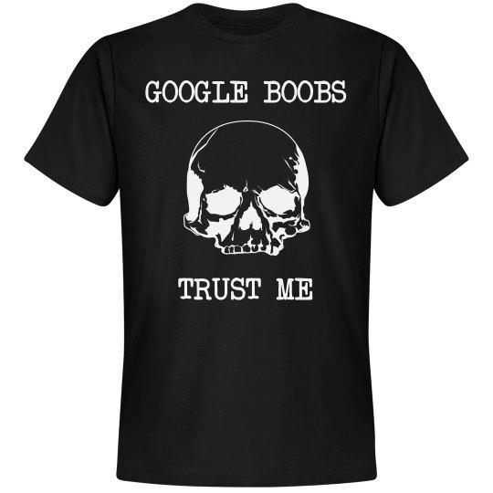 Google Boobs Trust Me T-Shirt