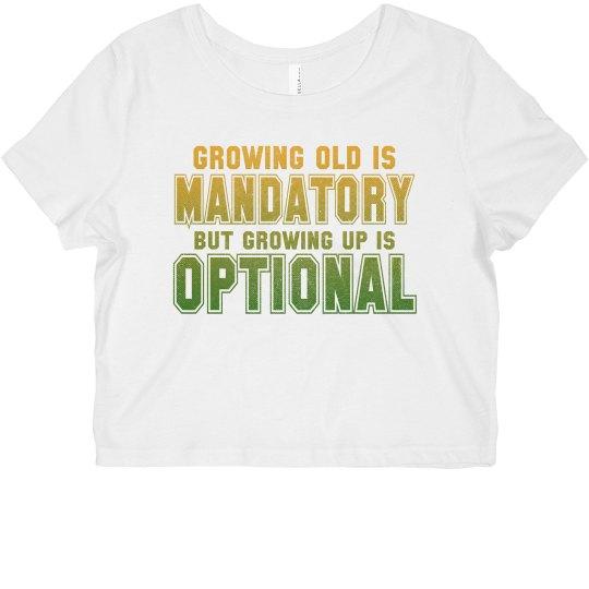 Growing Old vs Growing Up Cropped Tee