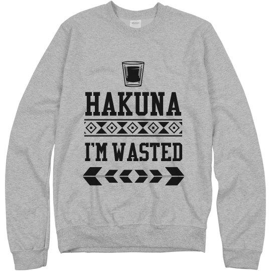 Hakuna I'm Wasted