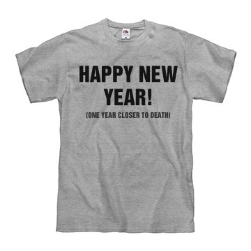 Happy New Year Closer To Death