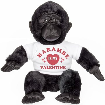 Harambe Is My Valentine Forever