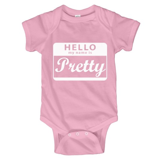 Hello my name is Pretty