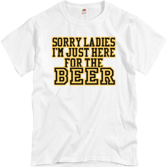 Here for Beer T-Shirt