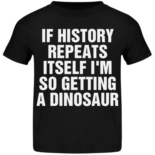 History Repeats Dinosaur
