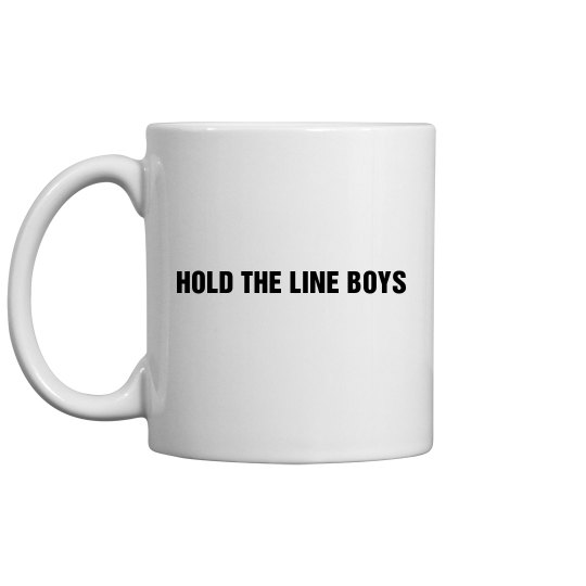 Hold The Line Mug