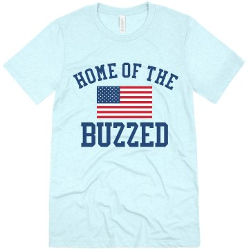 Home of the Brave and the Buzzed