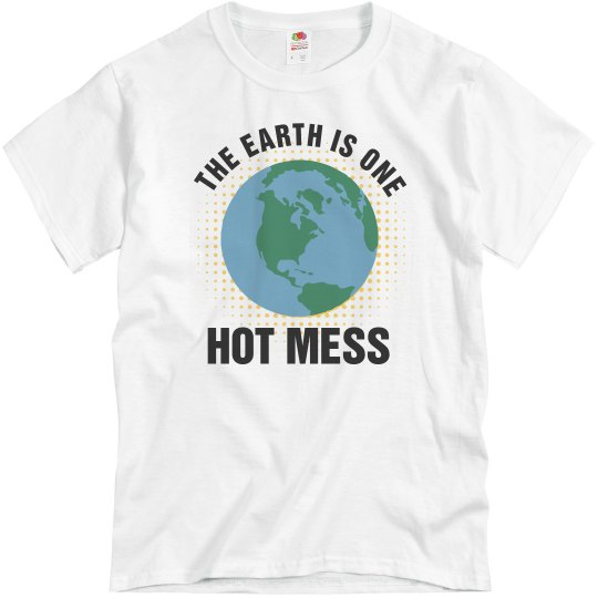 Hot Mess Earth Bill Nye Quote