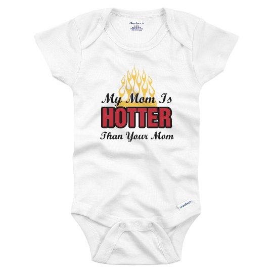 Hotter Mom Onesie