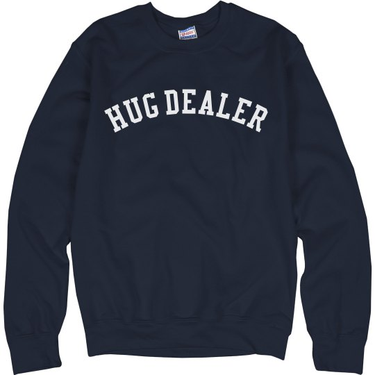 Hug Dealer Sweatershirt