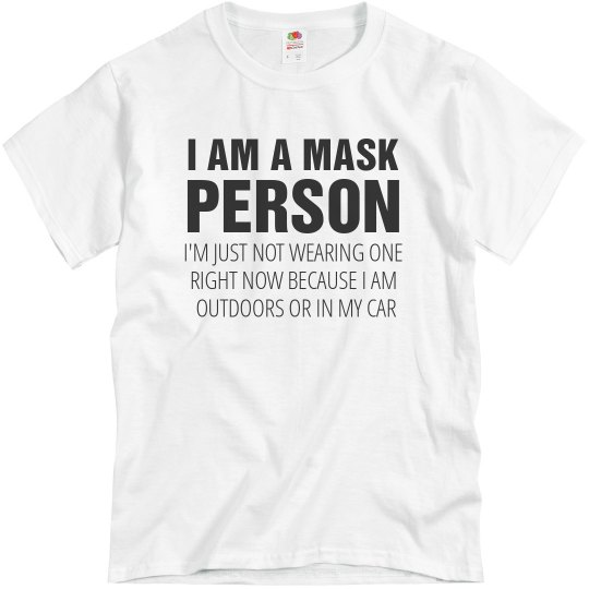 I am a Mask Person and I Have Excuses