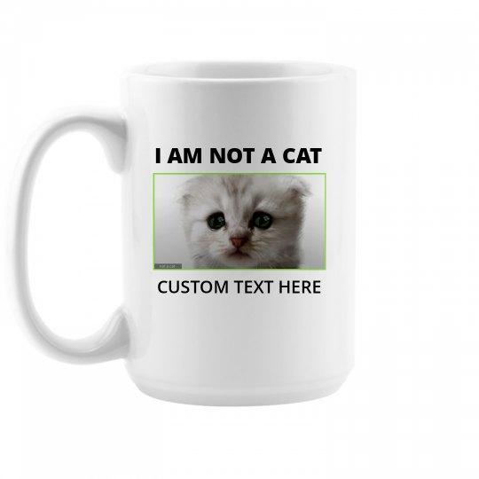I Am Not A Cat Funny Cat Lawyer Custom Mug