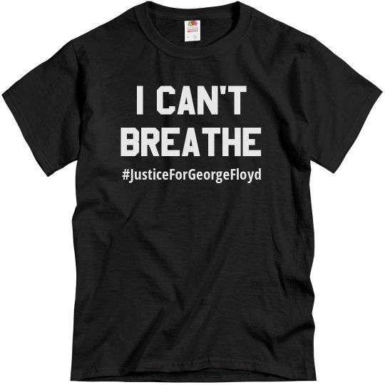 I Can't Breathe Justice For Floyd