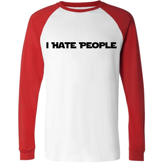 I Hate People Unisex Long Sleeve