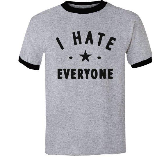 I Just Hate Everyone