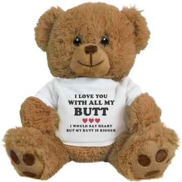 I Love You With All My Butt Gift