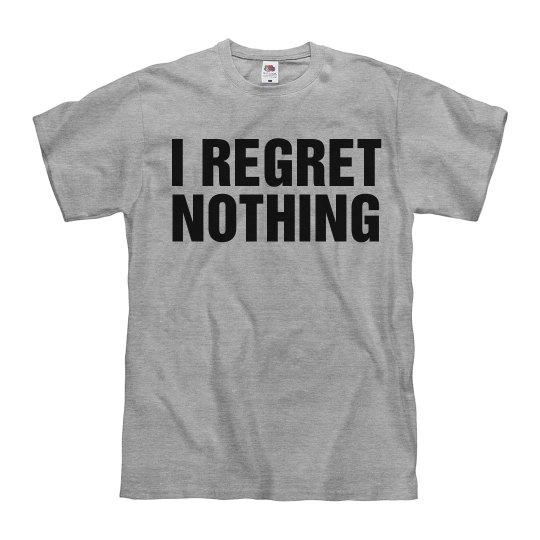 I Regret Nothing