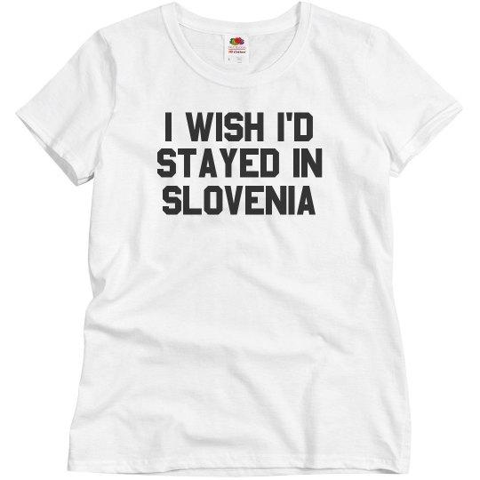 I Wish I'd Stayed In Slovenia
