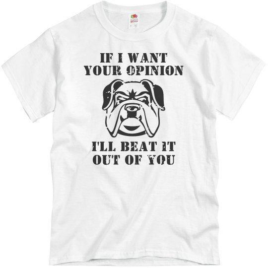 If I Want Your Opinion Bulldog