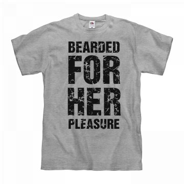 I'm Bearded For Her Pleasure