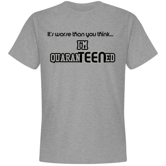 I'm QuaranTEENed