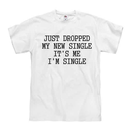 It's me I'm single